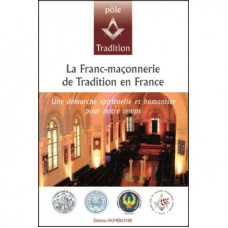 La Franc-Maçonnerie de tradition en France (pôle Tradition)